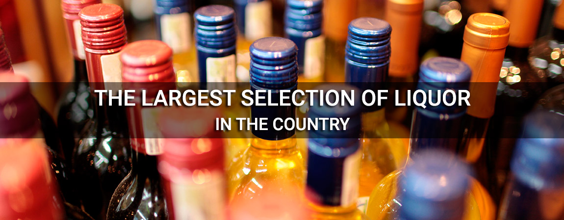 Largest selection of liquor